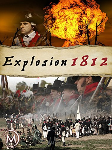 Explosion: The War of 1812 -