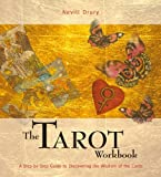The Tarot Workbook: A Step-by-step Guide to Discovering the Wisdom of the Cards