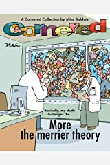Cornered / More the merrier theory: A Cornered Collection by Mike Baldwin Paperback