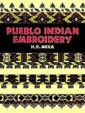 Pueblo Indian Embroidery, Harry P. Mera, 0486284182