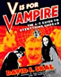 V Is for Vampire: The A-Z Guide to Everything Undead
