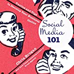 Social Media 101: Tactics and Tips to Develop Your Business Online | Chris Brogan