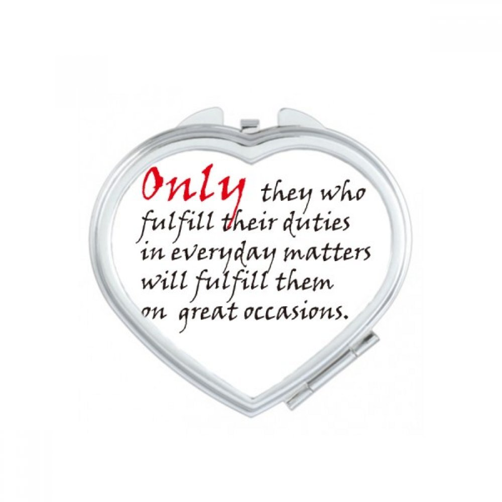 DIYthinker Slogan Only They Who Fulfill Their Duties In Everyday Matters Will Fulfill Them On Great Occasions Heart Compact Makeup Pocket Mirror Portable Cute Small Hand Mirrors Gift
