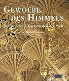 img - for Gewolbe Des Himmels: Die Schonsten Kirchen Und Kathedralen book / textbook / text book