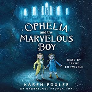 Ophelia and the Marvelous Boy Audiobook