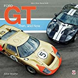 img - for Ford GT: Then and Now (Classic Reprint) book / textbook / text book