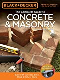 Black & Decker The Complete Guide to Concrete & Masonry, 4th Edition: Build with Concrete, Brick, Block & Natural Stone (Black & Decker Complete Guide)