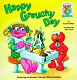 Happy Grouchy Day, Suzanne Weyn and John Lund, 0375801332
