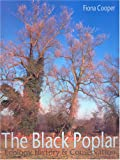 The Black Poplar: Ecology, History And Conservation, Fiona Cooper, 1905119054