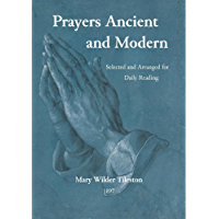 Prayers Ancient and Modern: Selected and Arranged for Daily Reading
