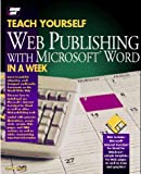 img - for Teach Yourself Web Publishing With Microsoft Word in a Week/Book and Disk (Sams Teach Yourself) book / textbook / text book