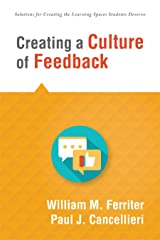 Creating a Culture of Feedback (Empower Students to Own Their Learning) (Solutions for Creating the Learning Spaces Students Deserve)