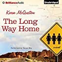 The Long Way Home Audiobook by Karen McQuestion Narrated by Tanya Eby
