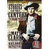 Matt Clark Railroad Detective - Stories Of The Century, Volume 3