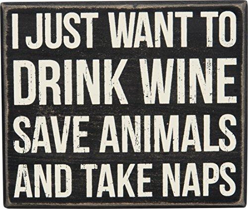 Primitives by Kathy Drink Wine Save Animals Take Naps Box...