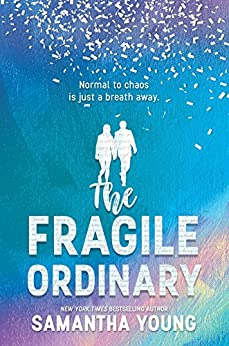 The Fragile Ordinary by [Young, Samantha]