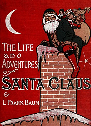 The life and adventures of Santa Claus by