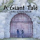 A Giant Tale, Korina Ashcraft, 1456041231
