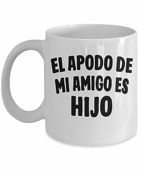Amazon.com | Hijo Taza de Café - El Apodo De Mi Amigo Es ...