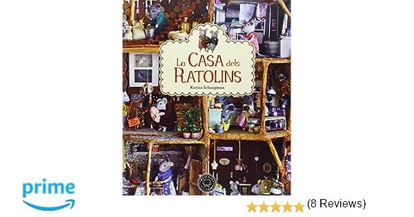 La Casa Dels Ratolins: Amazon.es: Karina Schaapman, Marina Espasa: Libros