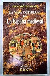 La vida cotidiana en la España medieval Clío. Crónicas de la ...