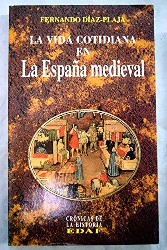 La vida cotidiana en la España medieval Clío. Crónicas de la historia: Amazon.es: Fernando Diaz Plaja: Libros