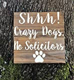 Shhh Crazy Dogs No Solicitors Sign 12''X12''