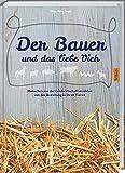 Der Bauer und das liebe Vieh: Menschen aus der Landwirtschaft erzählen von der Beziehung zu ihren Tieren.