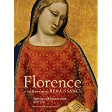 Florence at the Dawn of the Renaissance: Painting and Illumination, 1300-1350