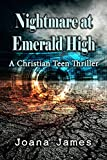Nightmare at Emerald High: A Christian Teen Thriller