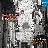 Leonardo Leo: Sacred Works [Import allemand]