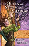 The Queen of Storm and Shadow (Elven Ways Book 4) (May 2, 2017) by Jenna Rhodes by Jenna Rhodes