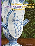 img - for On Camp Ceramics and Other Diversions: Daniel Kruger, Ceramics 1984-2005 Keramik (English and German Edition) book / textbook / text book