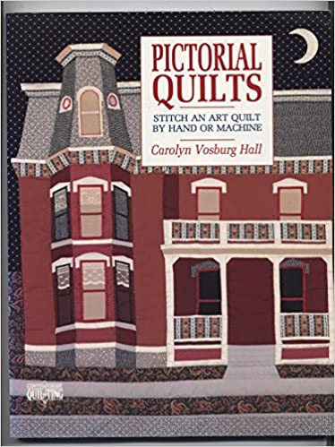 Pictorial Quilts/Stitch an Art Quilt by Hand or Machine ... : pictorial quilt books - Adamdwight.com