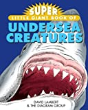 Super Little Giant Book of Undersea Creatures, David Lambert and Diagram Group Staff, 1402739044