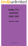 Kinda Felt, Everyday, Long Shot: Love Unknown - Las Vegas, Nevada