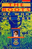 The Roots of Who We Are, Roger Nishioka and Lynn Turnage, 1578950074