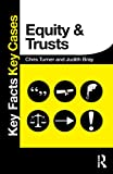 Equity and Trusts (Key Facts Key Cases)