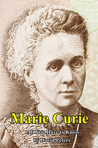 Marie Curie: All You Have to Know (English Edition)