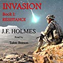 Resistance: The Invasion Series, Book 1 Audiobook by J.F. Holmes Narrated by Talon Beeson