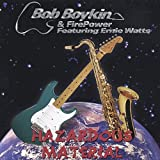 Hazardous Material by Bob Boykin & Firepower (2003-07-15)