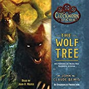 The Wolf Tree: Book 2 of The Clockwork Dark | John Claude Bemis