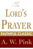 The Lord's Prayer (Arthur Pink Collection Book 39)