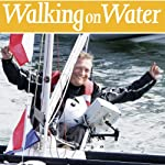 Walking on Water: A Voyage Around Britain and Through Life | Geoff Holt