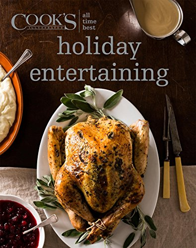 All Time Best Holiday Entertaining by America's Test Kitchen