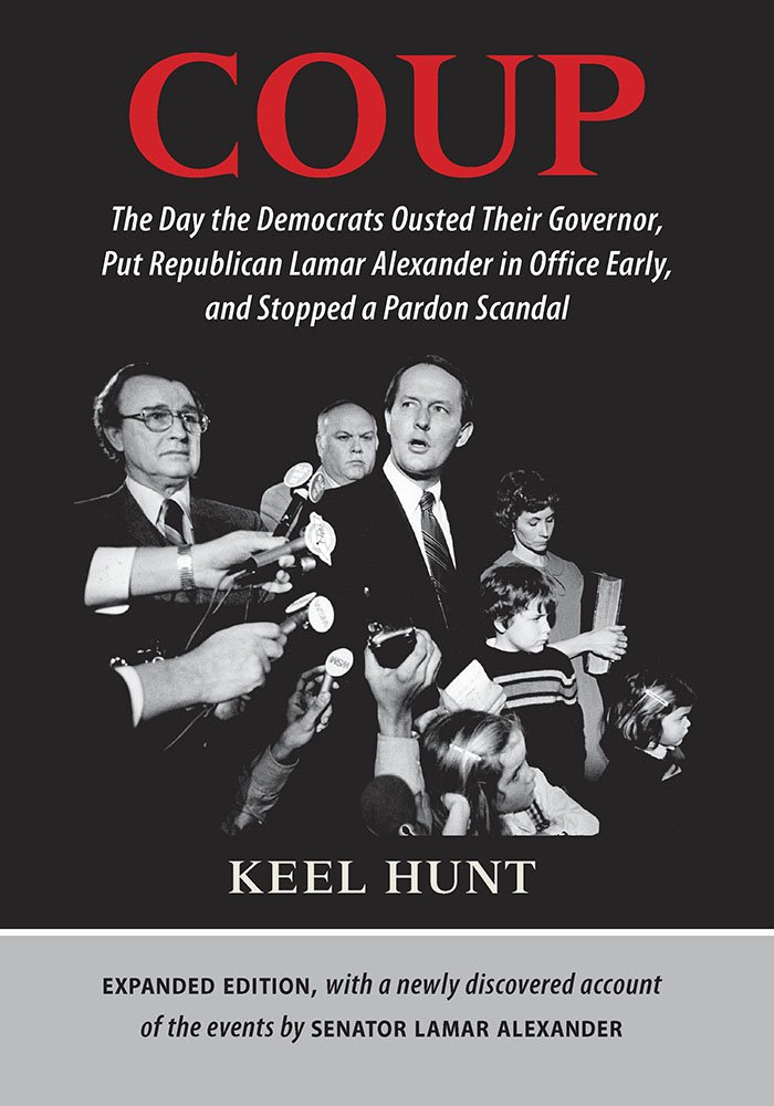 Coup: The Day the Democrats Ousted Their Governor, Put Republican Lamar Alexander in Office Early, and Stopped a Pardon Scandal ebook