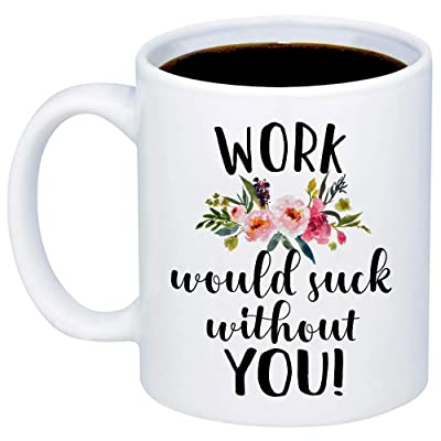 Work Would Suck Without You Coffee Mug