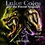 Luke Coles and the Forest Assassin, Volume 2 | Josh Walker