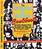 The Rock and Roll Cookbook: Favorite Recipes from the Chart Toppers, Hit Makers and Legends of Rock and Roll