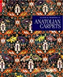 Classical Tradition in Anatolian Carpets, Walter B. Denny, 1857592832